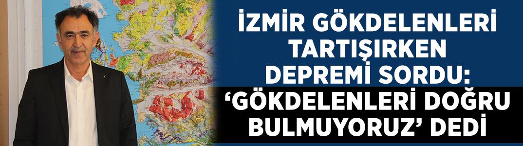 Gökdelen tartışmaları devam ederken o soruyu sordu: İzmir depreme ne kadar hazırlıklı?