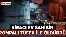 İzmir Konak'ta Necim Ökmen tartıştığı kiracısı tarafından pompalı tüfek ile öldürüldü!