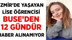 İzmir'de Buse'den 12 gündür haber alınamıyor