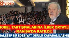 Nobel tartışmalarına ünlü tarihçi İlber Ortaylı Manisa'da katıldı!