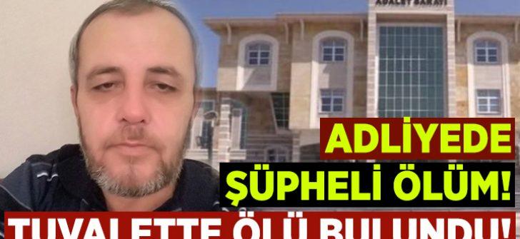 Uşak Banaz Adliyesi'nde şüpheli ölüm! Zabıt Katibi İlyas Doğan tuvalette ölü bulundu!