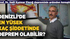 Denizli'de en yüksek kaç şiddetinde deprem olabilir?