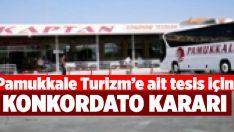 Pamukkale Turizm'e ait tesis hakkında konkordato kararı