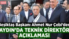 Beşiktaş Başkanı Çebi'den, Aydın'da teknik direktör açıklaması