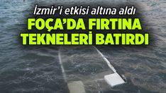 Foça'da fırtına, tekneleri batırdı