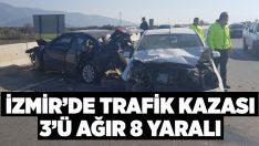 İzmir'de kaza: 3'ü ağır 8 yaralı