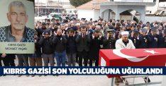 Kıbrıs gazisi Mehmet Yaşar son yolculuğuna uğurlandı