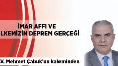 AV. Mehmet Çabuk yazdı: İmar affı ve ülkemizin deprem gerçeği