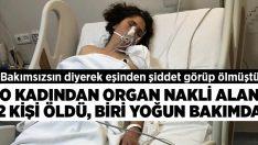 İzmir'de ölen kadının organları nakledilmişti, nakil sonrası iki kişi öldü