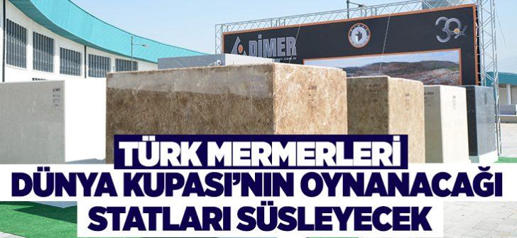 Türk mermerleri dünya kupasının oynanacağı statları süsleyecek