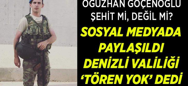 Oğuzhan Göçenoğlu şehit mi, değil mi? Sosyal medya ile Denizli Valiliği ayrıştı