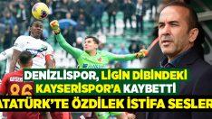Denizlispor evinde Kayserispor'a mağlup oldu, taraftar Özdilek'i istifaya davet etti