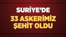 Suriye'de 33 Türk Askeri Şehit Oldu