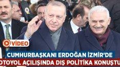 Cumhurbaşkanı Erdoğan İzmir'de! Otoyol açılışında Suriye ve Libya politikaları hakkında konuştu!