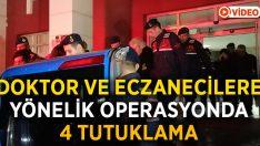 Doktor ve eczanecilere yönelik renkli reçete operasyonunda 4 tutuklama!