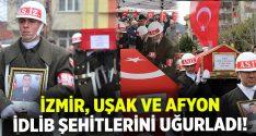 İzmir Uşak ve Afyonkarahisar'da İdlib şehitleri son yolculuğuna uğurlandı!