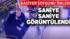 Kasiyer soygunu önledi, saniye saniye görüntülendi