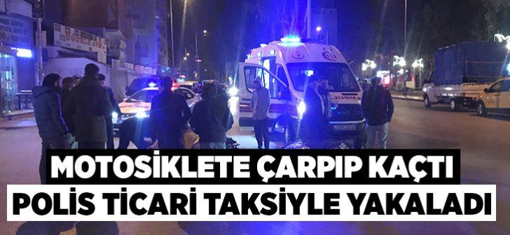 Motosiklete çarpıp kaçtı, polis ticari taksi ile yakaladı