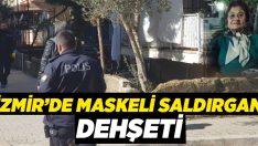 İzmir'de maskeli saldırgan dehşeti