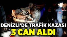 Denizli'de trafik kazası 3 can aldı