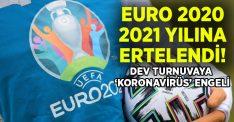 Euro 2020, 2021 yılına ertelendi!