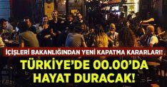 İçişleri Bakanlığı genelge yayınladı.. Türkiye'de 00.00'da hayat duracak!