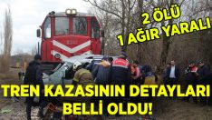 Uşak Tren Kazası'nın detayları belli oldu.. Berat Çalış ve Gonca Sancar hayatını kaybetti!