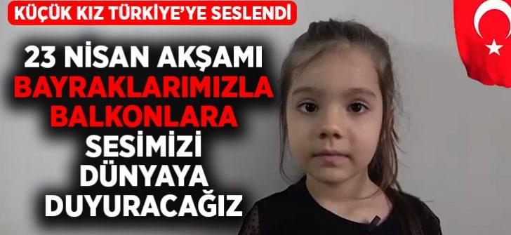 Sosyal medyada küçük kızın 23 Nisan çağrısı gündem oldu