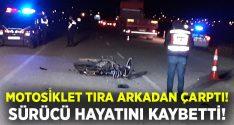 Afyon Şuhut'ta motosiklet tıra arkada çarptı.. Sürücü Yusuf Tosun yaşamını yitirdi!