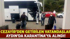 Cezayir'den gelen 160 Türk vatandaşı Aydın'da karantinaya alındı!
