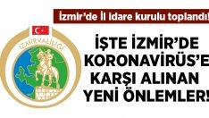 İzmir İl İdare Kurulu toplandı.. İşte İzmir'de Koronavirüs'e karşı alınan yeni tedbir kararları!