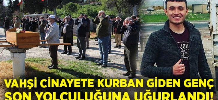 Manisa Soma'da vahşi cinayete kurban giden Özcan Eren son yolculuğuna uğurlandı!