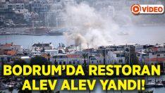 Muğla Bodrum'da restoran alev alev yandı!