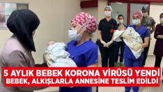 5 aylık bebek korona virüsü yendi