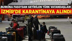 Burkina Faso'dan getirilen Türk vatandaşları İzmir'de karantinaya alındı