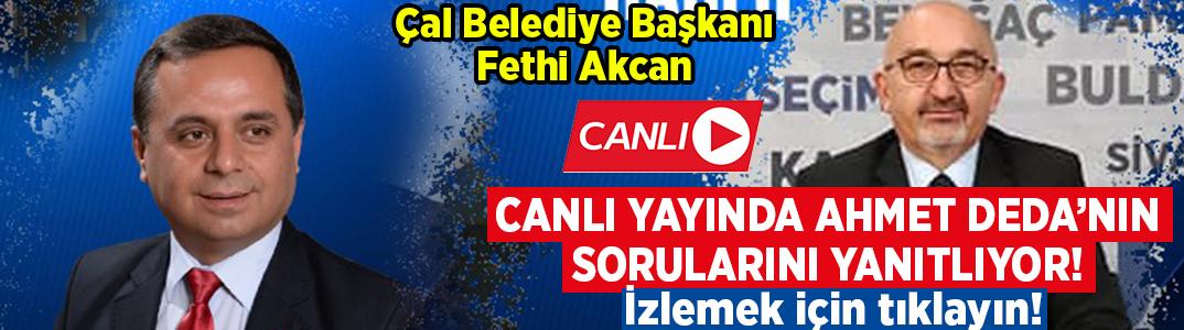 Ahmet Deda'nın canlı yayın konuğu Başkan Fethi Akcan! İzlemek için tıklayın!