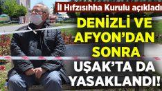 Denizli ve Afyon'un ardından Uşak'ta da yasaklandı!