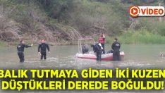 Denizli'de balık tutmaya giden Mehmet ve İbrahim Onluk Akçay Deresi'nden hayatını kaybetti!