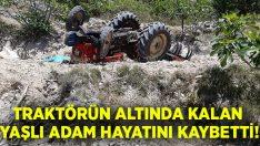 Devrilen traktörün altında kalan Orhan Gündüz hayatını kaybetti!