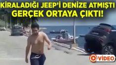 Kiraladığı Jeep'i denize atmıştı.. Gerçek ortaya çıktı!