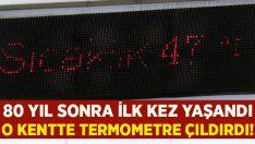 O kentte Termometre çıldırdı: Tam 47 derece
