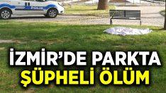 İzmir'de parkta şüpheli ölüm