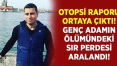 Aydın Karacasu'da Hakan Kasırga'nın ölümünde sır perdesi aralandı!