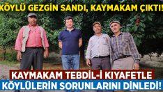 Kaymakam Cemal Şahin, tebdil-i kıyafet ile köylülerin arasına girdi sorunlarını dinledi!