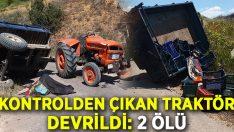 Kontrolden çıkan traktör devrildi.. Kazada  İbrahim Kıratlı ve Seyati Dönmez hayatını kaybetti!