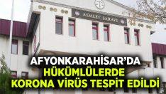 Afyonkarahisar'da  hükümlülerde Korona virüs tespit edildi