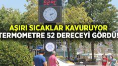 Aşırı sıcaklar kavuruyor.. Ege kentinde termometreler 52 dereceyi gördü!