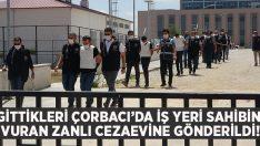 Çorbacıda kavga çıkaran ve iş yeri sahibi Ahmet Yılmaz'ı öldüren zanlı tutuklandı!