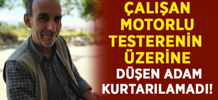 Dehşete düşüren ölüm.. Çalışan motorlu testerenin üzerine düşen Mustafa Barış kurtarılamadı!