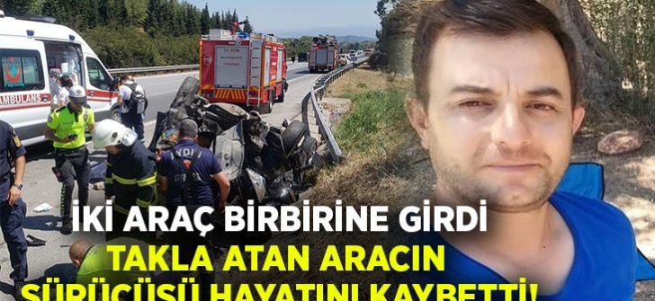 İki araç birbirine girdi.. Sürücü Mehmet Özkaya hayatını kaybetti!